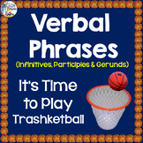 Verbal Phrases (Infinitives, Participles & Gerunds) Trashk