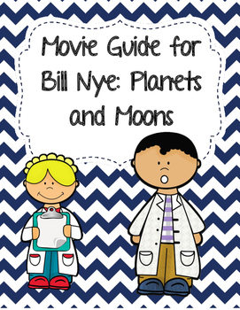 Video Worksheet for Bill Nye - Planets and Moons