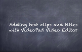 VideoPad Video Editor-Adding Text Clips and Titles