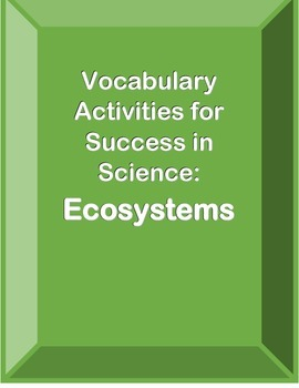 Vocabulary Activities for Success in Science: Ecosystems