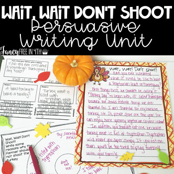 Wait, Wait! Don't Shoot! A Persuasive Writing Thanksgiving Activity!
