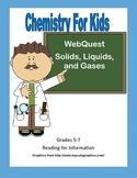 WebQuest -Solids, Liquids, and Gases