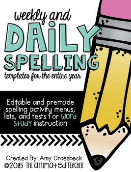 Weekly and Daily Spelling Word Study Templates for the Entire Year
