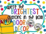 We're the Brightest Crayons in the Box -  Door Decor