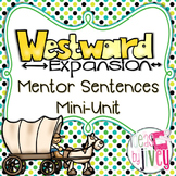 Westward Expansion Mentor Sentences Mini-Unit (Grades 4-6)
