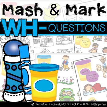 Wh- Questions: Play dough Mats & Dauber Pages
