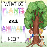 What Do Plants and Animals Need? {Aligns with NGSS K-LS1-1}