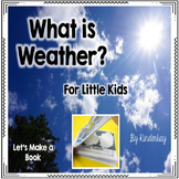 What is Weather? Lets Make a Book For Little Kids