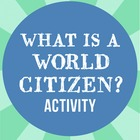 What is a World Citizen? Activity