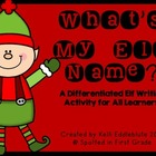 What's My Elf Name? A Differentiated Elf Writing Activity
