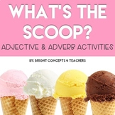 What's the Scoop? Adjectives and Adverbs {Common Core Aligned}