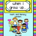 When I Grow Up... Math and Literacy Centers