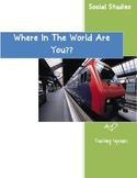 Where In The World Are You?  A Social Studies Adventure
