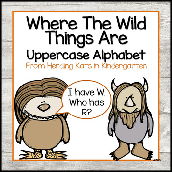 Where the Wild Things Are  I have. Who has? Upper Case Alp