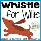 Whistle for Willie: Journeys First Grade Unit 5 Lesson 23