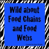Wild About Food Chains and Food Webs