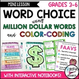 Word Choice- Million Dollar Word Posters, Dictionary, and