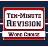 Word Choice - Ten-Minute Revision Unit #2