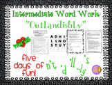 """Word Work """"OUTLANDISHLY"""" --- Contractions + -ly"""