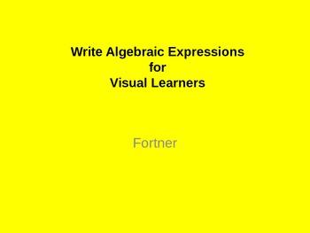 Write Algebraic Expressions for Visual Learners