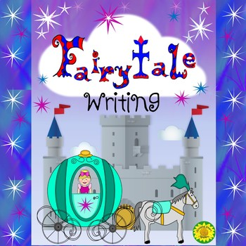 Fairytales: An ELA-Narrative Writing Unit