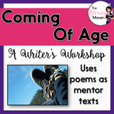 Writer's Workshop Coming of Age Poems Mentor Texts