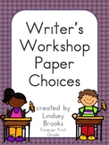 Writer's Workshop Paper Choices