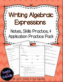 Writing Algebraic Expressions - Notes, Practice, and Appli