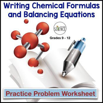 Writing Chemical Formulas and Balancing Equations Worksheet
