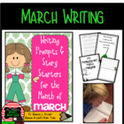 Writing Prompts and  Story Starters  for the  Month of  March
