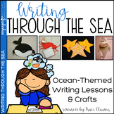 Writing Through the Sea - Ocean Themed Writing and Craftivities