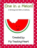 Writing Unit with Craftivity: One in a Melon!