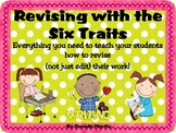 Writing Workshop Revision Pack Using the Six Traits