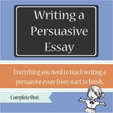 Persuasive Essay - Complete Unit