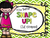 You Better Shape Up {3D Shapes}