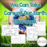 You Can Take Care of the Earth Mini Book: Reduce, Reuse, Recycle