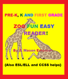 PRE-K, K AND FIRST GRADE ZOO FUN EASY READER! (Common Core