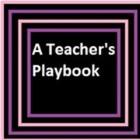 A Teacher's Playbook