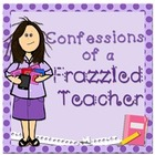 Confessions of a Frazzled Teacher