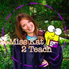 Miss Kat 2 Teach