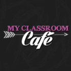 My Classroom Cafe