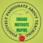 Positively Passionate About Teaching
