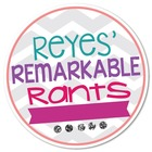 Reyes Remarkable Rants