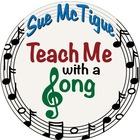 Sue McTigue at Teach Me With a Song