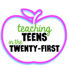 Teaching Teens in the Twenty First