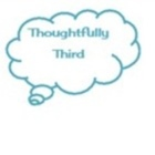Thoughtfully Third